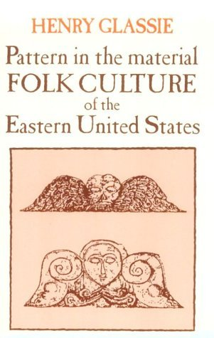 Pattern in the Material Folk Culture of the Eastern United States