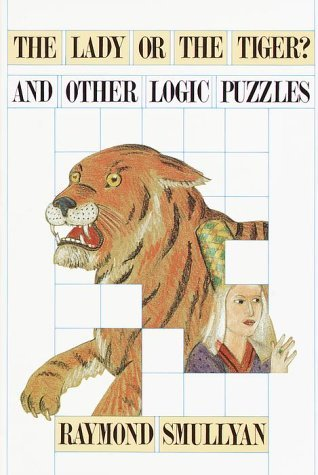 the lady or the tiger and other logic puzzles by raymond m smullyan 678521