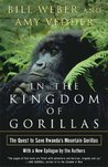 In the Kingdom of Gorillas by Bill Weber
