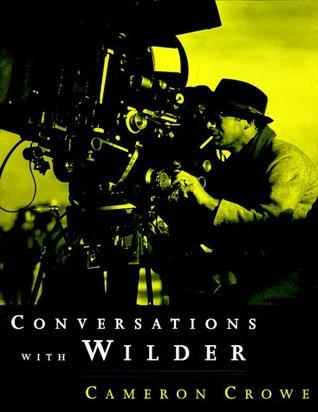 Conversations with Wilder by Billy Wilder