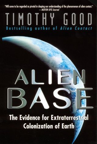 Descargar libros en espanol my little book Alien Base: The Evidence for Extraterrestrial Colonization of Earth