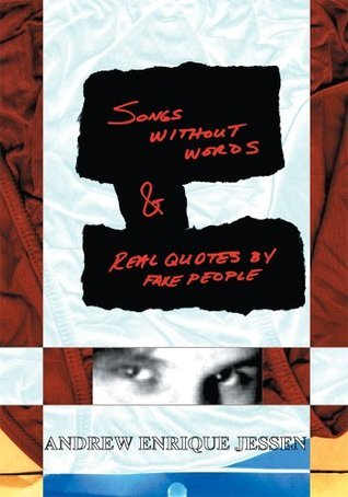 Songs Without Words: And Real Quotes By Fake People