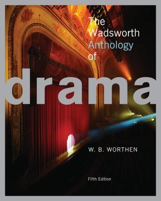 The wadsworth anthology of drama by wb worthen fandeluxe Gallery
