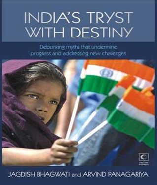 INDIA'S TRYST WITH DESTINY - DEBUNKING MYTHS THAT UNDERMINE PROGRESS AND ADDRESSING NEW CHALLENGES