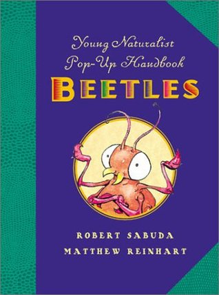Young Naturalist's Pop-Up Handbook: Beetles - Book #1 (Young Naturalist's Pop-Up Handbooks)