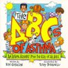 The ABC's of Asthma: An Asthma Alphabet Book for Kids of All Ages