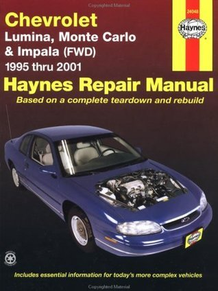 Chevrolet Lumina, Monte Carlo and Front-Wheel Drive Impala Automotive Repair Manual: 1995 Through 2001 (Hayne's Repair Manual 24048)
