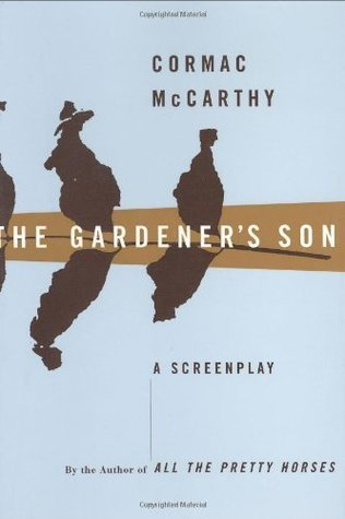 The Gardener's Son: a screenplay