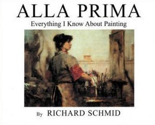 Alla Prima by Richard Schmid