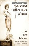 White and Other Tales of Ruin