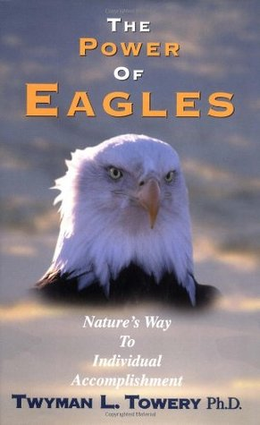 The Power of Eagles: Nature's Way to Individual Accomplishment