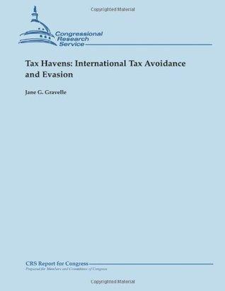 Tax Havens: International Tax Avoidance and Evasion