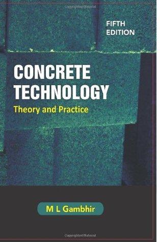 concrete technology theory and practice 5e by m l gambhir rh goodreads com ACI 318 Manual Concrete Construction Manual