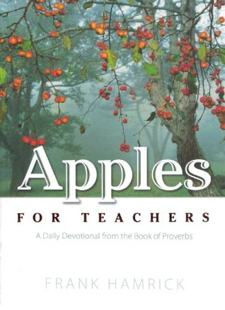 Apples for Teachers: A Daily Devotional Fron the Book of Proverbs