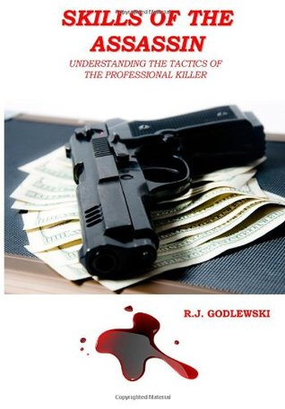 Skills of the Assassin: : Understanding the Tactics of the Professional Killer