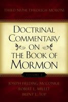 Doctrinal Commentary on the Book of Mormon, V4: Third Nephi through Moroni