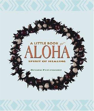 A Little Book of Aloha: Spirit of Healing