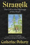 Strannik: The Call to the Pilgrimage of the Heart (Madonna House Classics)