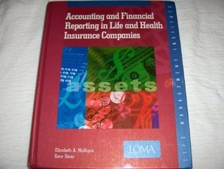 Accounting and Financial Reporting in Life and Health Insurance Companies
