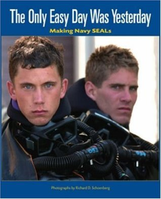 The Only Easy Day Was Yesterday: Making Navy SEALs