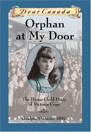 588625  sc 1 st  Goodreads & Orphan at My Door: The Home Child Diary of Victoria Cope by Jean Little