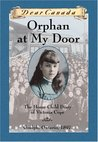 Orphan at My Door: The Home Child Diary of Victoria Cope (Dear Canada)