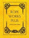 Rope Works Plus