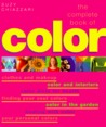 The Complete Book of Colour: Using Colour for Lifestyle, Health and Well-being