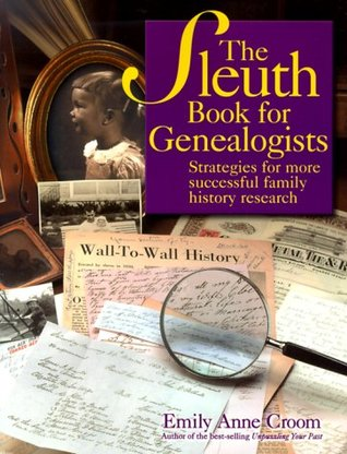 The Sleuth Book for Genealogists by Emily Anne Croom