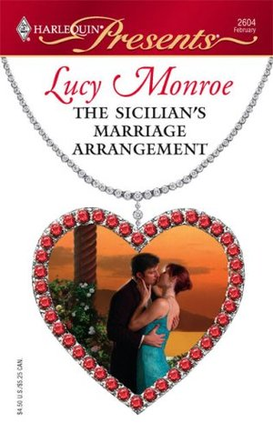 The Sicilian's Marriage Arrangement by Lucy Monroe