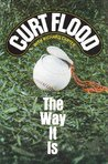 The Way It Is by Curt Flood