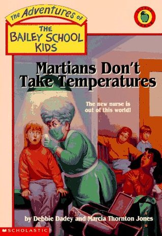 Martians Dont Take Temperatures(The Adventures of the Bailey School Kids 18)