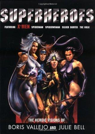 Superheroes: The Heroic Visions of Boris Vallejo and Julie Bell