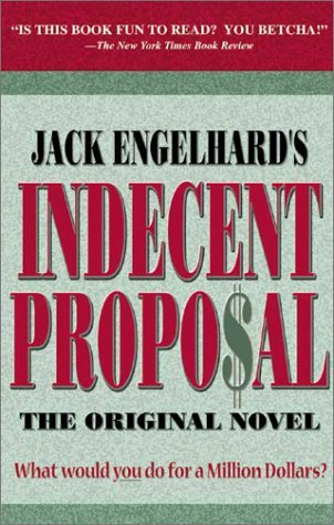 Indecent Proposal By Jack Engelhard
