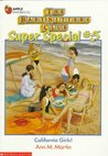 California Girls! (The Baby-Sitters Club Super Special, #5)