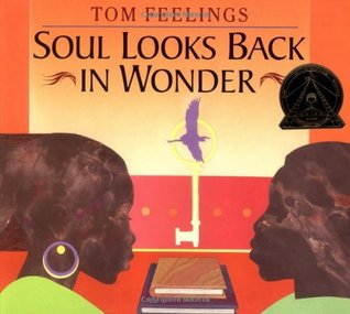 Ebook Soul Looks Back in Wonder by Tom Feelings read!