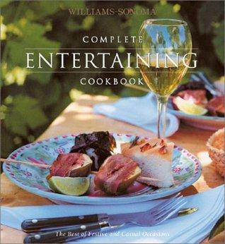 Complete Entertaining Cookbook (Williams-Sonoma Complete Cookbooks)