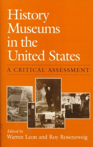 History Museums in the United States: A CRITICAL ASSESSMENT