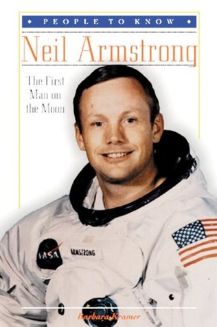 Neil Armstrong: The First Man on the Moon by Barbara Kramer