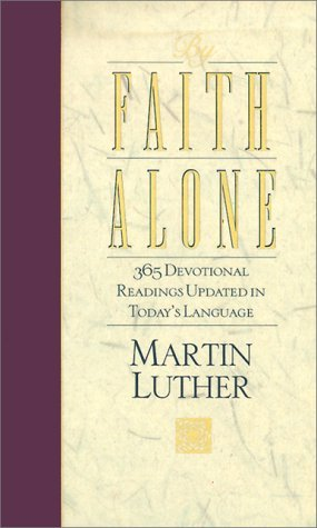 By Faith Alone by Martin Luther