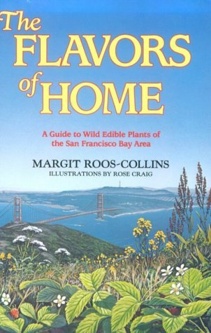 The Flavors of Home: A Guide to Wild Edible Plants of the San Francisco Bay Area
