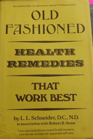 Old fashioned health remedies that work best