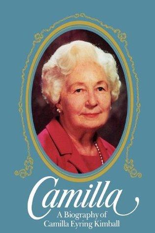 Camilla, a Biography of Camilla Eyring Kimball by Caroline Eyring Miner