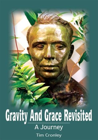 Gravity And Grace Revisited:A Journey