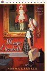 Magic Elizabeth by Norma Kassirer