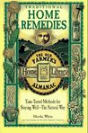 Traditional Home Remedies: Time-Tested Methods for Staying Well-The Natural Way