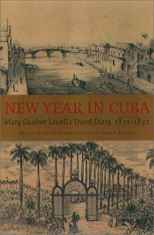 New Year in Cuba: Mary Gardner Lowell's Travel Diary, 1831-1832 (New England Women's Diaries Series)