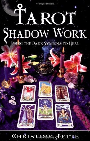 Tarot Shadow Work: Using the Dark Symbols to Heal