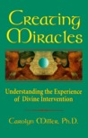 Creating Miracles: Understanding the Experience of Divine Intervention