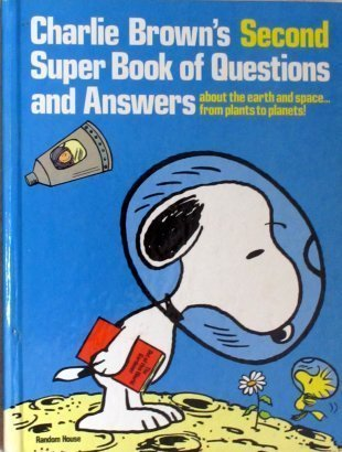 Charlie Brown's Second Super Book of Questions and Answers: About the Earth and Space ... from Plants to Planets!: Based on the Charles M. Schulz Characters